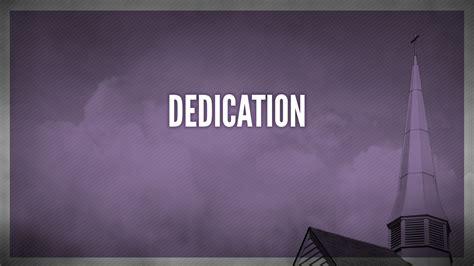 dedication faithlife sermons