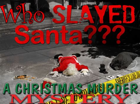 who slayed santa murder mystery party my mystery party