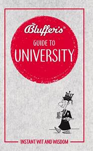 Bluffer U0026 39 S Guide To University