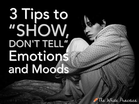 """3 Tips To """"show, Don't Tell"""" Emotions And Moods"""