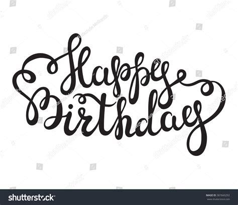 happy birthday lettering handmade calligraphy lettering happy birthday words on stock vector 84771