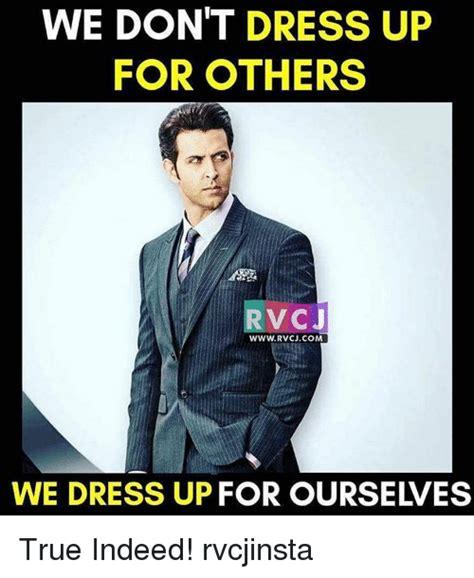 Meme Dress Up - 25 best memes about dress up dress up memes