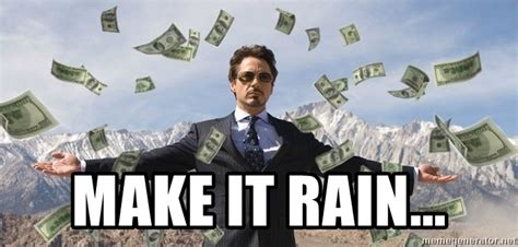 Make It Rain Meme - make it rain biz niz man meme generator
