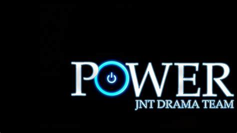 power jnt drama team youtube