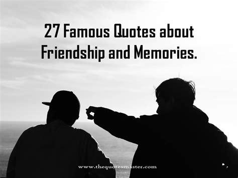 famous quotes  friendship  memories