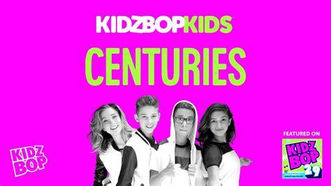 kidz bop kids centuries kidz bop  youtube