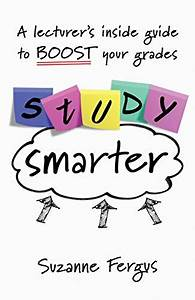 Download Study Smarter  A Lecturer U0026 39 S Inside Guide To Boost