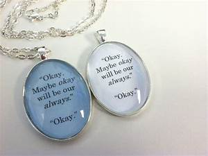 """Okay. Maybe okay will be our always """"The Fault in Our ..."""
