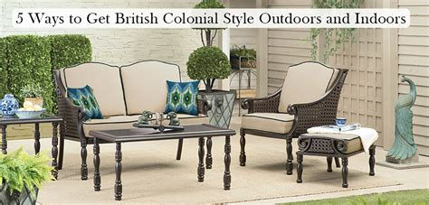 5 ways to get colonial style outdoors 171 bombay