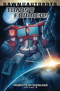 TRANSFORMERS: ROBOTS IN DISGUISE VOLUME 6 By John Barber **Mint Condition** 9781631401640   eBay