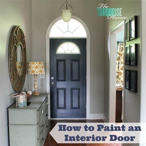 how to paint interior doors 41 best ideas about front door on exterior