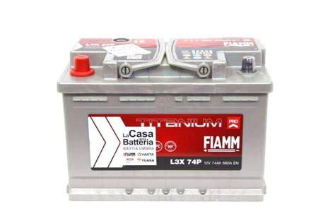 batterie 74 ah batterie auto fiamm 12v 74 ah 680a l3x 74p la casa della