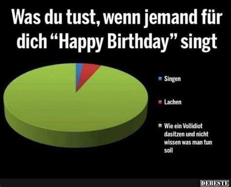 was du tust wenn jemand f 252 r dich happy birthday singt