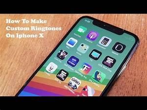 How To Make Custom Ringtones On Iphone X - Fliptroniks.com ...