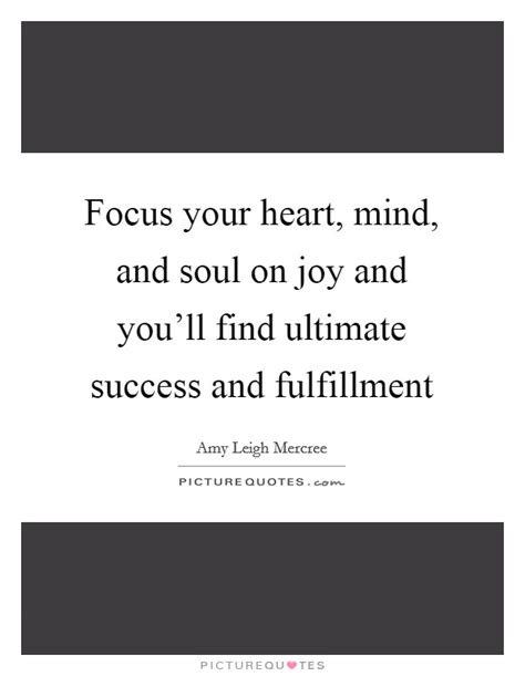 Focus Your Heart, Mind, And Soul On Joy And You'll Find. Harry Potter Quotes Night. Woman Keeper Quotes. Funny Quotes Yourself. Christmas Quotes In Malayalam. Depression Quotes Goodreads. Christmas Quotes On Tumblr. Alice In Wonderland Quotes On Advice. Quotes For Him In Marathi