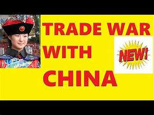 TRADE WAR WITH CHINA STARTING SOON - YouTube