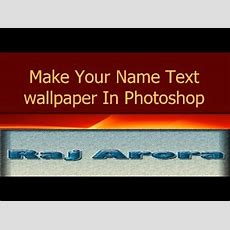 Download How To Create Own Wallpaper With Name In It Gallery