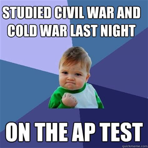 Cold War Memes - studied civil war and cold war last night on the ap test success kid quickmeme