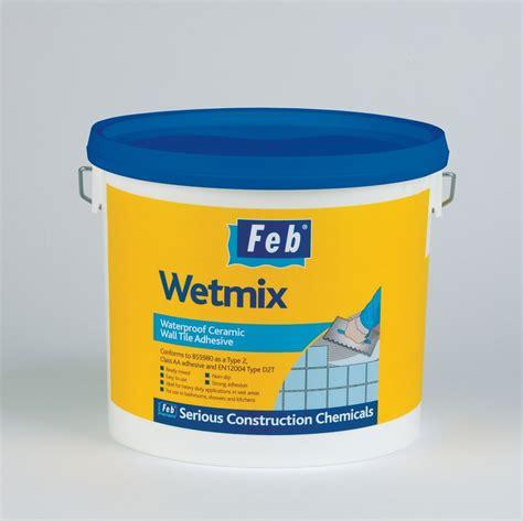 feb wetmix waterproof ceramic wall tile adhesive