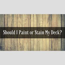 Should I Paint Or Stain My Deck?  Ready Seal