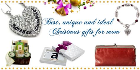 Best, Unique And Ideal Christmas Gifts For Mom