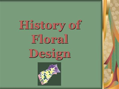 history  floral design powerpoint