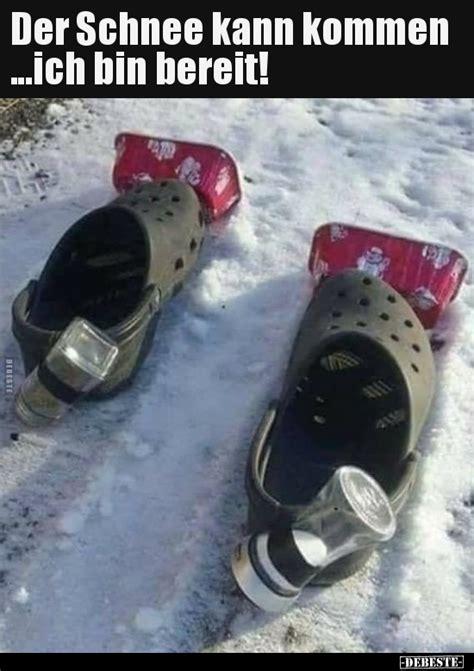 der schnee kann kommenich bin bereit lustige bilder