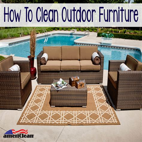 How To Clean Upholstery by How To Clean Outdoor Furniture Americlean Inc
