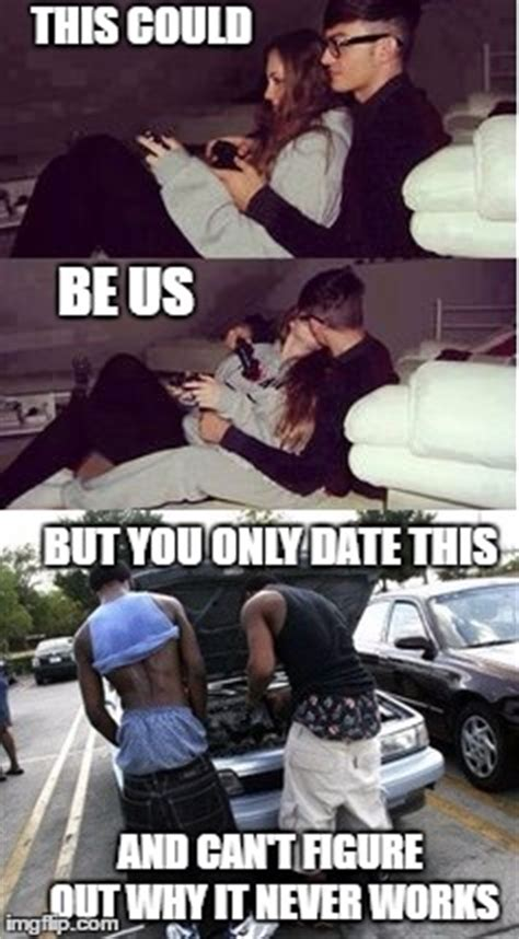 Wannabe Gangster Meme - when you like a gamer girl but she only dates wannabe gangsters imgflip