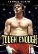 Tough Enough Movie Trailer, Reviews and More | TVGuide.com