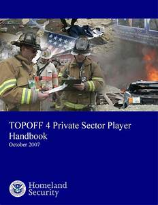 TOPOFF 4: Private Sector Player Handbook | Public Intelligence