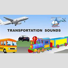 Transportation Sounds  Names And Sounds Of Vehicles  Kindergarten Learning Videos Playlist