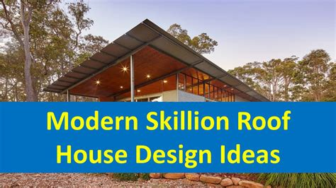 roof design ideas modern skillion roof house design ideas youtube houses pinterest modern roof design and