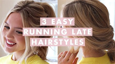 Pics Of Hairstyles For by 3 Easy Running Late Hairstyles
