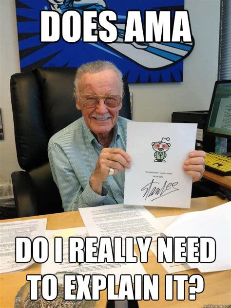 Stan Meme - does ama do i really need to explain it good guy stan lee quickmeme
