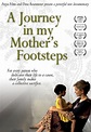 A Journey in My Mother's Footsteps - Rotten Tomatoes