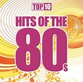 Top 10: Hits of the 80's - Various Artists | Songs ...