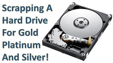 Scrapping Hard Drive For Gold Platinum Silver