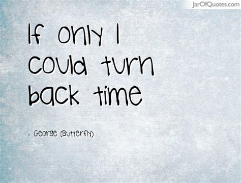 Quotes About Turn Back Time (38 Quotes