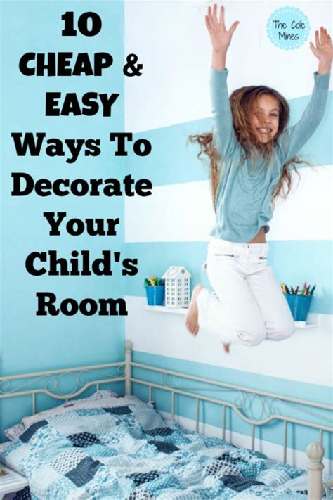 Cheap Easy Ways To Decorate Your Home by 10 Cheap And Easy Ways To Decorate Your Child S Room The