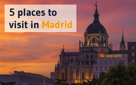 What To See In Madrid Top 5 Tourist Attractions