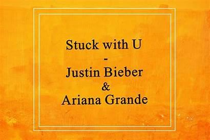 Stuck Lyrics Song Ariana Grande Bieber Justin