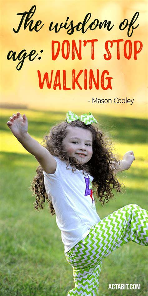 walking inspiration quotes motivation  exercise