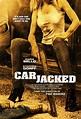 Carjacked (2011) - Rotten Tomatoes