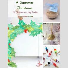 A Summer Christmas 21 Christmas In July Crafts