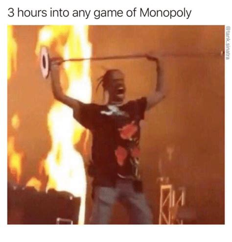 3 Hours Into Any Game Of Monopoly  Monopoly Meme On Meme