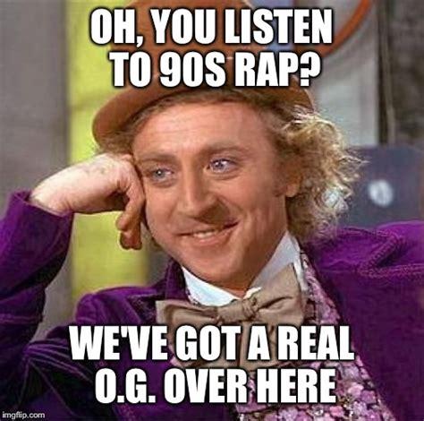 Rap Meme - creepy condescending wonka meme imgflip