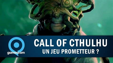 call  cthulhu  jeu prometteur gamescom