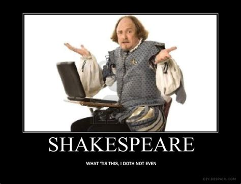 Shakespeare Meme - 1000 images about shakespeare jokes on pinterest very funny a student and studying