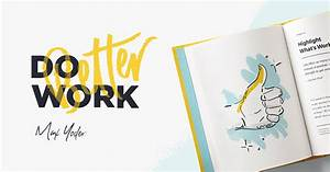 Do Better Work By Max Yoder